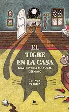 portada Tigre en la Casa, el. Una Historia Cultural del Gato