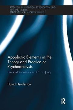 portada Apophatic Elements in the Theory and Practice of Psychoanalysis: Pseudo-Dionysius and C. G. Jung (Research in Analytical Psychology and Jungian Studies) (libro en Inglés)