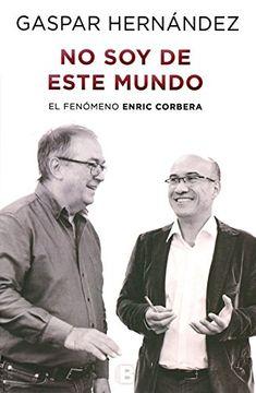portada NO SOY DE ESTE MUNDO : EL FEN?MENO ENRIC CORBERA