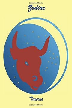 "portada Zodiac Taurus: 120 Page Softcover, has Lined Pages With all 12 Zodiac Symbols, one on Each Page, College Rule Composition (6"" x 9 "") Yellow and Moon Taurus (libro en inglés)"
