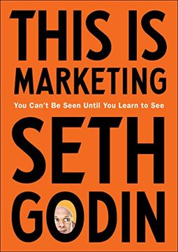 portada This is Marketing: You Can't be Seen Until you Learn to see (libro en Inglés)