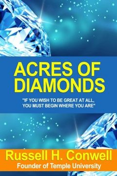 portada Acres of Diamonds: The Story of A $4,000,000 Lecture; Also His Life & Achievement