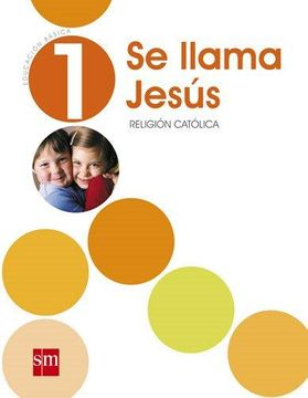 portada Religión 1° Basico (se Llama Jesús) (Sm)