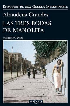 portada Las Tres Bodas de Manolita: El Cura de Porlier el Patronato de Redención de Penas y el Nacimiento de la Resistencia Clandestina Contra el Franquismo Madrid 1940-1950