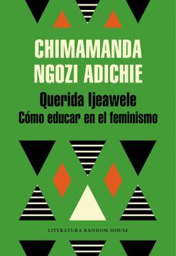 portada Querida Ijeawele: Cómo Educar en el Feminismo