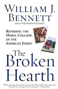 portada The Broken Hearth: Reversing the Moral Collapse of the American Family (libro en Inglés)
