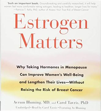 portada Estrogen Matters: Why Taking Hormones in Menopause can Improve Women's Well-Being and Lengthen Their Lives -- Without Raising the Risk of Breast Cancer (libro en Inglés)
