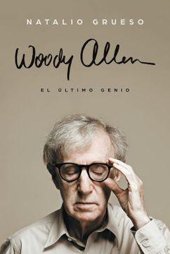 portada Woody Allen: El Ultimo Genio