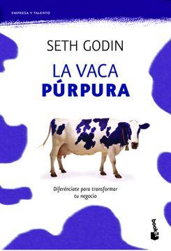 portada La Vaca Púrpura: Diferénciate Para Transformar tu Negocio (Prácticos)