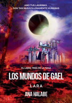 portada Lara - los Mundos de Gael iii - - Literatura Juvenil