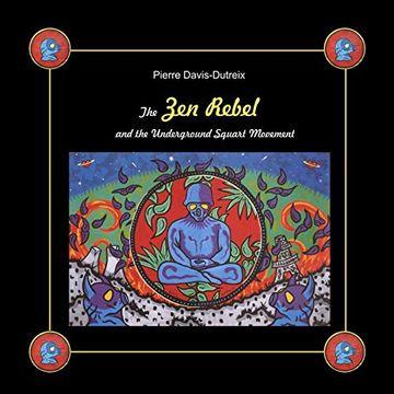 portada The zen Rebel and the Underground Squart Movement (libro en Inglés)