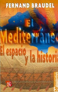 portada El Mediterraneo: El Espacio y la Historia (Coleccion Popular (Fondo de Cultura Economica))