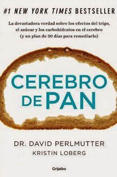 portada Cerebro de Pan: La Devastadora Verdad Sobre los Efectos del Trigo, el