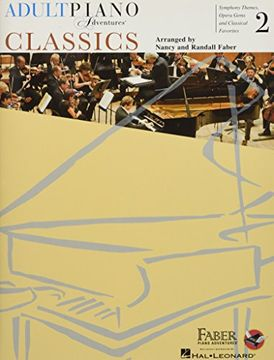 portada Adult Piano Adventures Classics Book 2: Symphony Themes, Opera Gems and Classical Favorites (libro en Inglés)