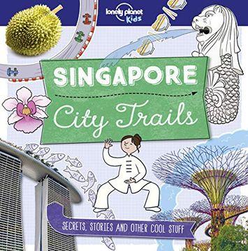 portada City Trails - Singapore (Lonely Planet Kids) (libro en inglés)