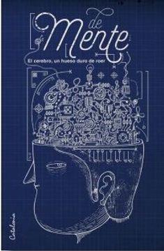 portada Demente. El Cerebro, un Hueso Duro de Roer.