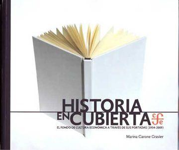 portada Historia en Cubierta. El Fondo de Cultura Económica a Través de sus Portadas
