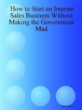 portada how to start an internet sales business without making the government mad
