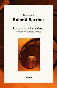 portada Lo Obvio y lo Obtuso: Imágenes, Gestos, Voces (Biblioteca Roland Barthes)