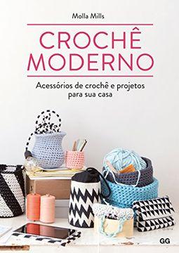 portada Crochê Moderno. Acessórios de Crochê e Projetos Para sua Casa (em Portuguese do Brasil)