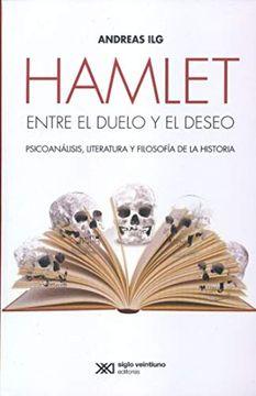 portada Hamlet Entre el Duelo y el Deseo. Psicoanalisis Literatura y Filosofia de la Historia