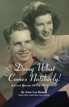 portada Doing What Comes Natcherly!: A Living History of the 20th Century