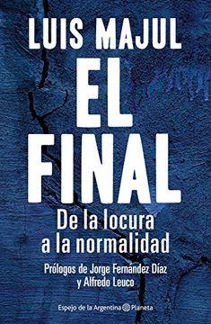 portada Final de la Locura a la Normalidad (Coleccion Espejo de la Argentina) (Rustico)