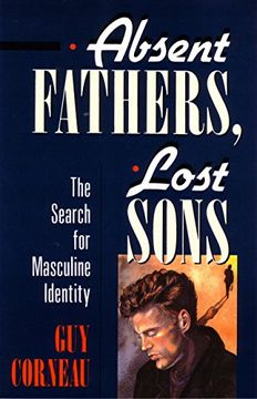portada Absent Fathers, Lost Sons: The Search for Masculine Identity (c. G. Jung Foundation Books Series) (libro en Inglés)
