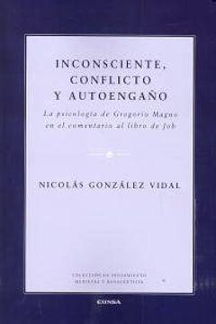 portada Inconsciente, conflicto y autoengaño : la psicología de Gregorio Magno en el comentario al libro de Job