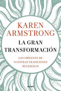 portada La Gran Transformación: Los Orígenes de Nuestras Tradiciones Religiosas