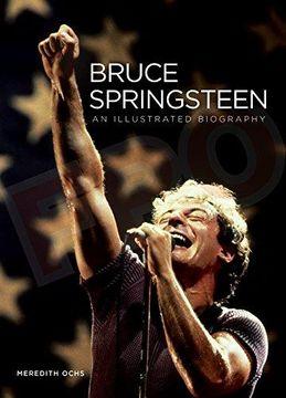 portada Bruce Springsteen: An Illustrated Biography (libro en Inglés)