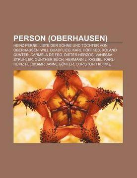 portada person (oberhausen): heinz perne, liste der s hne und t chter von oberhausen, will quadflieg, karl h ffkes, roland g nter, carmela de feo