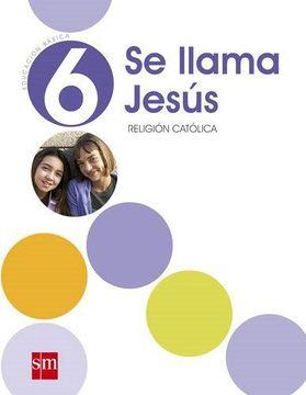 portada Se Llama Jesús 6° Básico