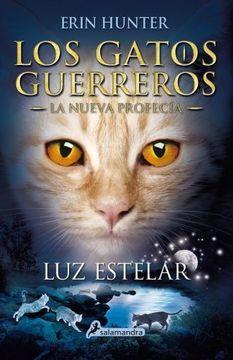 portada Luz Estelar (Los Gatos Guerreros. La Nueva Profecia) (Los Gatos Guerreros: La Nueva Profecia)