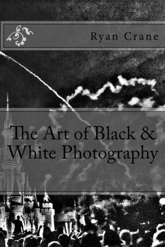 portada The Art of Black & White Photography (The Art of Photography) (Volume 6)