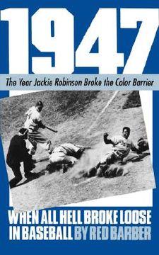 portada 1947: when all hell broke loose in baseball