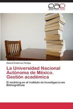 portada La Universidad Nacional Autonoma de Mexico. Gestion Academica