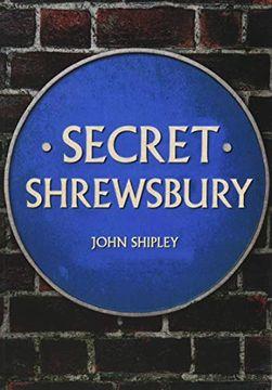portada Secret Shrewsbury (libro en Inglés)