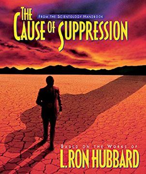 portada The Cause of Suppression (Scientology Handbook Series) (libro en inglés)