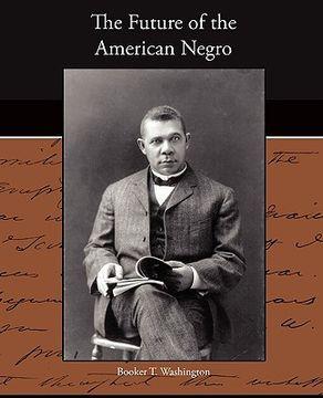 portada the future of the american negro