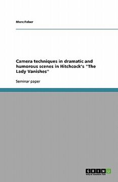 """portada camera techniques in dramatic and humorous scenes in hitchcock's """"the lady vanishes"""""""