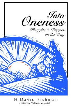 portada into oneness: thoughts & prayers on the way
