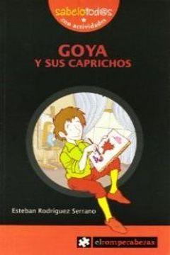 portada GOYA y sus caprichos (Sabelotod@s)