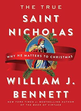 portada The True Saint Nicholas: Why he Matters to Christmas (libro en Inglés)