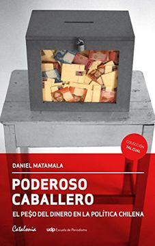 portada Poderoso Caballero el Peso del Dinero en la Politica Chilena