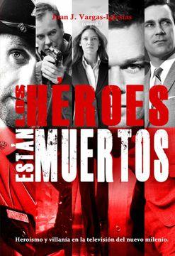 portada Los Heroes Estan Muertos