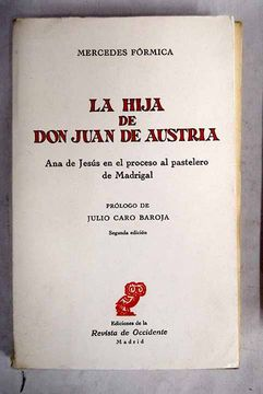 portada La hija de don Juan de Austria: Ana de Jesús en el proceso al pastelero de Madrigal