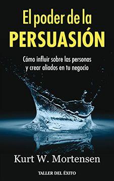 portada Poder de la Persuacion Como Influir Sobre las Personas  y Crear Aliados en tu Negocio (Rust