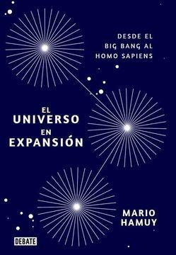 portada El Universo en Expansion. Desde el big Bang Hasta el Homo Sapiens
