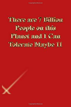 portada There are 7 Billion People on This Planet and i can Tolerate Maybe 11: Lined Journal. Gold Letters. Red Cover (libro en Inglés)